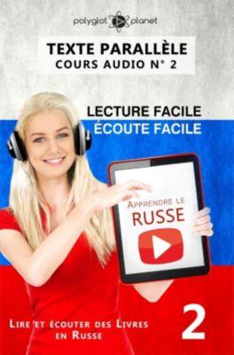 Lire et écouter des Livres en Russe: Apprendre le russe | Écoute facile | Lecture facile | Texte parallèle COURS AUDIO N° 2 (Lire et écouter des Livres en Russe, #2), Polyglot Planet