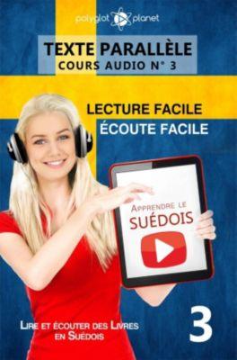 Lire et écouter des Livres en Suédois: Apprendre le suédois   Écoute facile   Lecture facile   Texte parallèle COURS AUDIO N° 3 (Lire et écouter des Livres en Suédois, #3), Polyglot Planet
