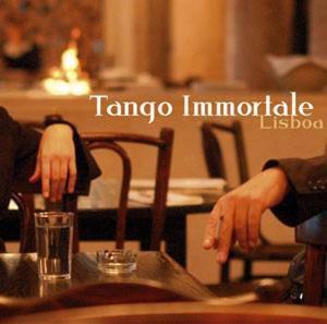 Lisboa, Tango Immortale