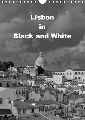 Lisbon in Black and White (Wall Calendar 2019 DIN A4 Portrait), Atlantismedia