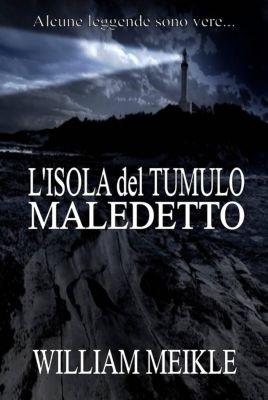 L'isola del tumulo maledetto, William Meikle