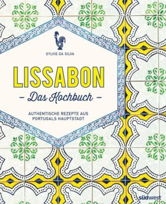 Lissabon - Das Kochbuch, Sylvie Da Silva