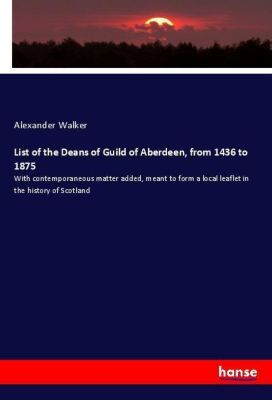 List of the Deans of Guild of Aberdeen, from 1436 to 1875, Alexander Walker