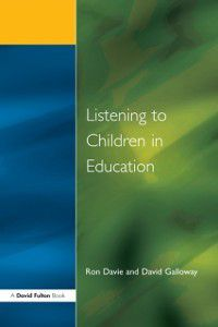 Listening to Children in Educ, David M. Galloway, Ronald Davie