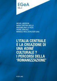 L'Italia centrale e la creazione di una koine culturale?