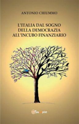 L'Italia dal sogno della democrazia all'incubo finanziario, Antonio Chiummo