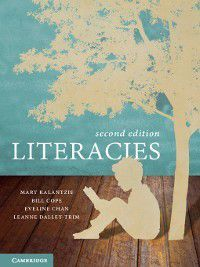 Literacies, Bill Cope, Mary Kalantzis, Eveline Chan, Leanne Dalley-Trim