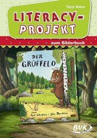 Literacy-Projekt zum Bilderbuch Der Grüffelo - Tanja Weber |