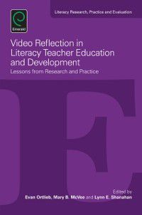 Literacy Research, Practice and Evaluation: Video Reflection in Literacy Teacher Education and Development