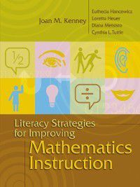 Literacy Strategies for Improving Mathematics Instruction, Joan M. Kenney