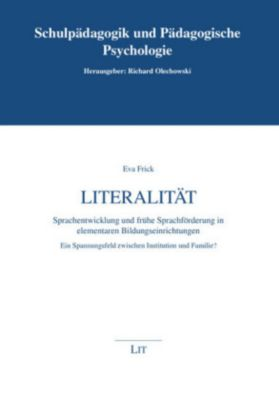 Literalität. Sprachentwicklung und frühe Sprachförderung in elementaren Bildungseinrichtungen - Eva Frick |