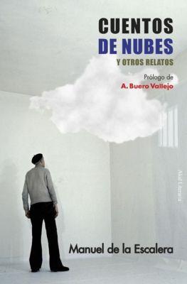 Literaria: Cuentos de nubes y otros relatos, Manuel de la Escalera