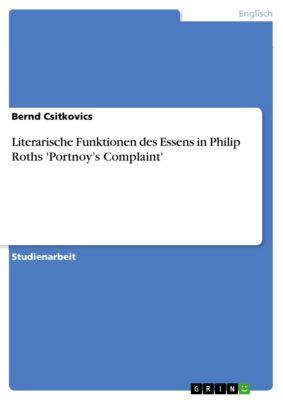 Literarische Funktionen des Essens in Philip Roths 'Portnoy's Complaint', Bernd Csitkovics