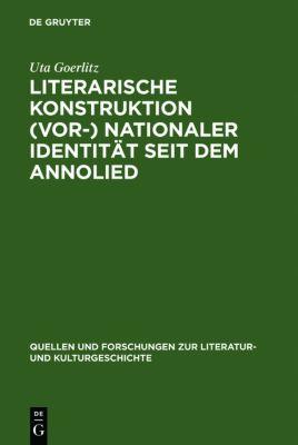 Literarische Konstruktion (vor-)nationaler Identität seit dem Annolied, Uta Goerlitz