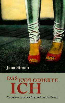 Literarische Publizistik: Das explodierte Ich, Jana Simon