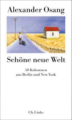 Literarische Publizistik: Schöne neue Welt, Alexander Osang