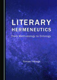 Literary Hermeneutics, Tomasz Kalaga
