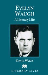 Literary Lives: Evelyn Waugh, David Wykes