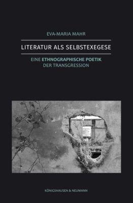 Literatur als Selbstexegese - Eva-Maria Mahr |
