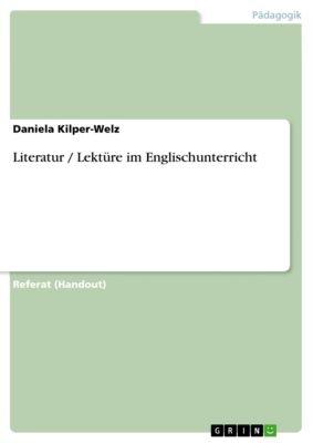 Literatur / Lektüre im Englischunterricht, Daniela Kilper-Welz