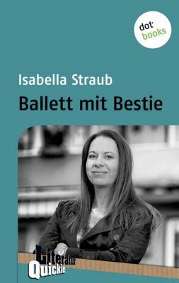 Literatur-Quickie: Ballett mit Bestie, Isabella Straub