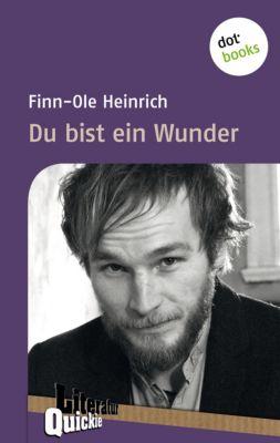 Literatur-Quickies: Du bist ein Wunder - Literatur-Quickie, Finn-Ole Heinrich