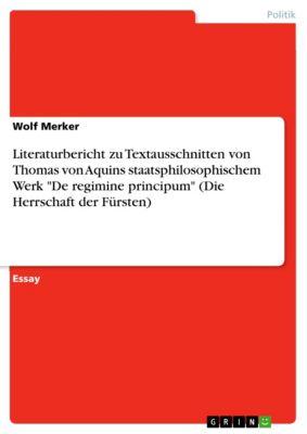 Literaturbericht zu Textausschnitten von Thomas von Aquins staatsphilosophischem Werk De regimine principum (Die Herrschaft der Fürsten), Wolf Merker