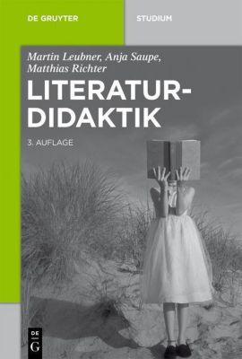 Literaturdidaktik, Martin Leubner, Anja Saupe, Matthias Richter