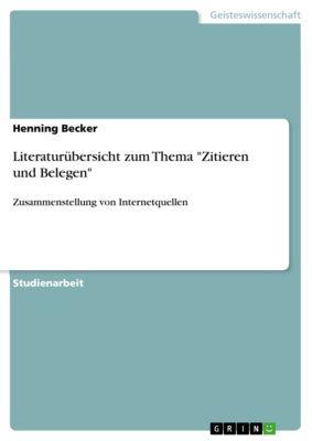 Literaturübersicht zum Thema Zitieren und Belegen, Henning Becker