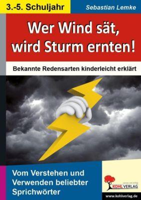 Literaturunterricht: Wer Wind sät, wird Sturm ernten!, Sebastian Lemke
