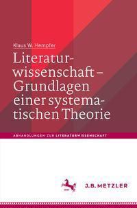 Literaturwissenschaft - Grundlagen einer systematischen Theorie, Klaus W. Hempfer