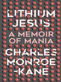 Lithium Jesus, Charles Monroe-Kane