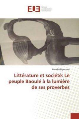 Littérature et société: Le peuple Baoulé à la lumière de ses proverbes