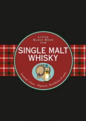 Little Black Books (deutsche Ausgabe): Das Little Black Book vom Single Malt Whisky, Arno Gänsmantel