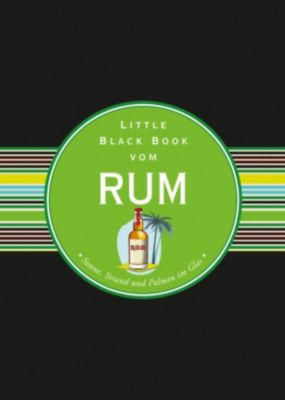 Little Black Books (deutsche Ausgabe): Das Little Black Book vom Rum, Arno Gänsmantel
