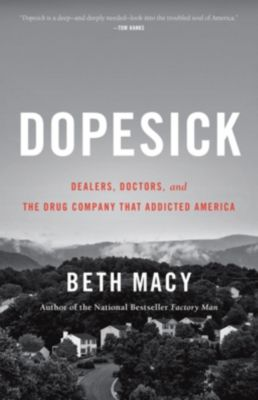 Little, Brown and Company: Dopesick, Beth Macy