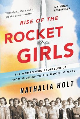 Little, Brown and Company: Rise of the Rocket Girls, Nathalia Holt
