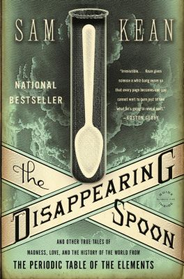 Little, Brown and Company: The Disappearing Spoon, Sam Kean