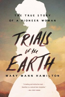 Little, Brown and Company: Trials of the Earth, Mary Mann Hamilton