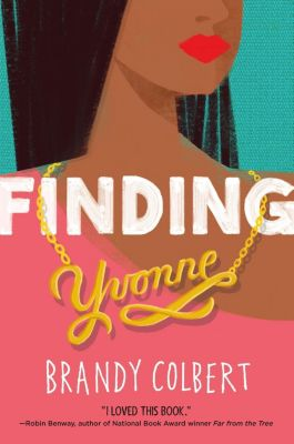 Little, Brown Books for Young Readers: Finding Yvonne, Brandy Colbert