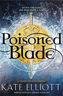 Little, Brown Books for Young Readers: Poisoned Blade, Kate Elliott