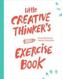 Little Creative Thinker's Exercise Book, Dorte Nielsen, Katrine Granholm