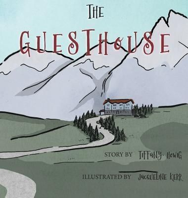 Little Explorers Publishing Group: The Guesthouse, Tiffany Howig