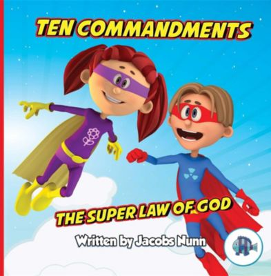 Little Fishes Sunday School Series: Ten Commandments The Super Law of God, Jacobs Nunn