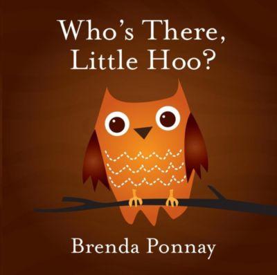 Little Hoo: Who's There, Little Hoo?, Brenda Ponnay