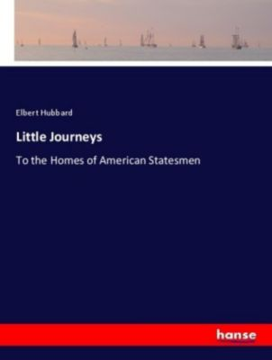 Little Journeys, Elbert Hubbard