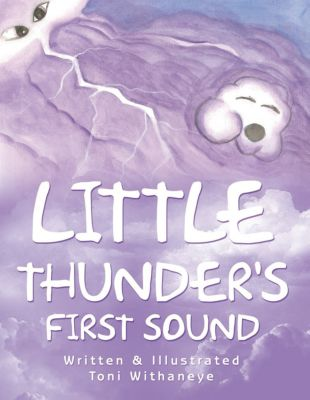 Little Thunder's First Sound, Toni Withaneye