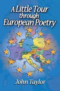 Little Tour Through European Poetry, John Taylor