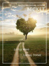 Little Ways for Living Today, Becket