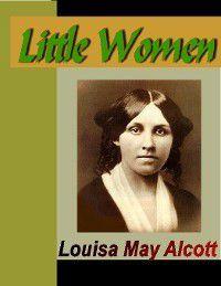 Little Women: Little Women, Louisa May Alcott